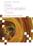 Mass Communication Theory: Foundations, Ferment, and Future, 6th Edition (Wadsworth Series in Mass Communication and Journalism)