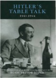 Hitler's Table Talk 1941-1944: His Private Conversations