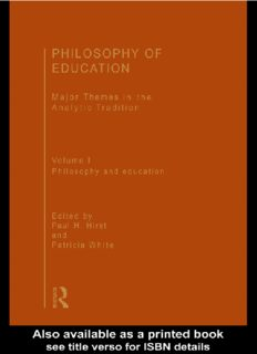Philosophy of Education - Major Themes in the Analytic Tradition - Vol. I - Philosophy and Education