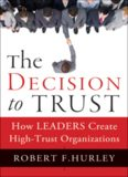 The decision to trust : how leaders create high-trust organizations