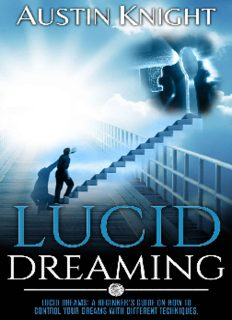 Lucid Dreaming: Lucid dreams: A Beginner's Guide On How To Control Your Dreams With Different Techniques