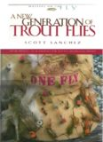 A New Generation of Trout Flies (Masters on the Fly series)