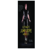 Ultimate Jump Rope Workouts: Kick-Ass Programs to Strengthen Muscles, Get Fit, and Take Your