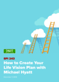 How to Create Your Life Vision Plan with Michael Hyatt
