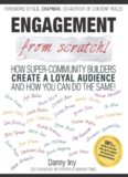 Engagement from Scratch!: How Super-Community Builders Create a Loyal Audience and How You Can Do