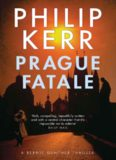Prague Fatale: A Bernie Gunther Novel (Bernie Gunther Mystery 8)