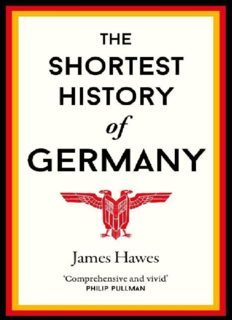 The Shortest History of Germany: From Julius Caesar to Angela Merkel—A Retelling for Our Times (2019 Edition)