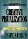 Denning & Phillips The Llewellyn Practical Guide to Creative Visualization