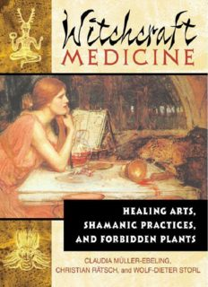 Witchcraft Medicine: Healing Arts, Shamanic Practices, and Forbidden Plants
