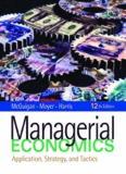 Managerial Economics: Applications, Strategy, and Tactics