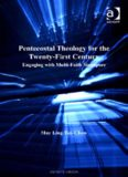 Pentecostal Theology for the Twenty-First Century (Ashgate New Critical Thinking in Religion, Theology and Biblical Studies)