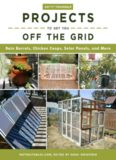 Do-It-Yourself Projects to Get You Off the Grid: Rain Barrels, Chicken Coops, Solar Panels
