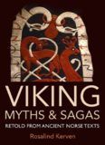 Viking Myths and Sagas: Retold from Ancient Norse Texts