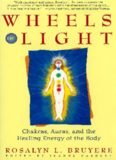 Rosalyn Bruyere - Wheels of Light - Chakras Auras Healing Energy of the Body.pdf