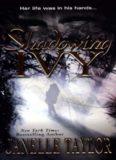 Janelle Taylor - Shadowing Ivy (v5.0)