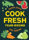 CookFresh Year-Round  Seasonal Recipes from Fine Cooking