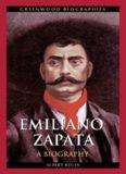 Emiliano Zapata: A Biography (Greenwood Biographies)