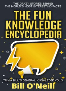 The Fun Knowledge Encyclopedia Volume 3  The Crazy Stories Behind the World s Most Interesting Facts (Trivia Bill s General Knowledge) Bill O Neill LAK Publishing