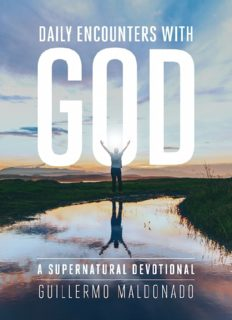 Daily Encounters With God - A Supernatural Devotional