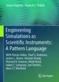 Engineering Simulations as Scientific Instruments: A Pattern Language: With Kieran Alden, Paul S. Andrews, James L. Bown, Alastair Droop, Richard B. Greaves, Mark Read, Adam T. Sampson, Jon Timmis, Alan F.T. Winfield