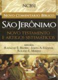 NOVO COMENTARIO BIBLICO DE SAO JERONIMO: NOVO TESTAMENTO E ARTIGOS SISTEMATICOS