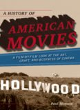A History of American Movies: A Film-by-Film Look at the Art, Craft, and Business of Cinema
