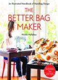 The better bag maker: an illustrated handbook of handbag design: techniques, tips, and tricks