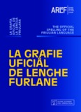 La Grafie Uficiâl de Lenghe Furlane