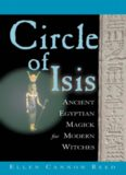 Circle of Isis: Ancient Egyptian Magic for Modern Witches