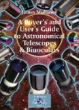 A Buyer's and User's Guide to Astronomical Telescopes & Binoculars (Patrick Moore's Practical Astronomy Series)