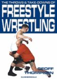 The Throws and Takedowns of Free-style Wrestling (Take Downs & Throws)