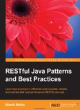 RESTful Java Patterns and Best Practices: Learn best practices to efficiently build scalable, reliable, and maintainable high performance RESTful services