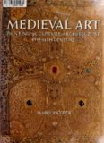 Medieval Art: Painting Sculpture, Architecture 4th - 14th Century