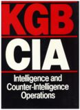 KGB CIA Intelligence and Counter-Intelligence Operations