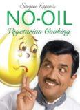 Sanjeev Kapoor's no-oil vegetarian cooking