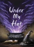 Under My Hat: Tales from the Cauldron