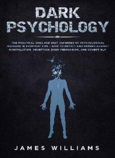 Dark Psychology: The Practical Uses and Best Defenses of Psychological Warfare in Everyday Life