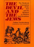 The Devil and the Jews : The Medieval Conception of the Jew and Its Relation to Modern