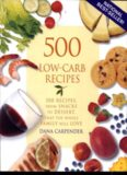 500 Low-Carb Recipes: 500 Recipes, from Snacks to Dessert, That the Whole Family Will Love