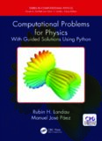 Computational Problems for Physics: With Guided Solutions Using Python (Series in Computational