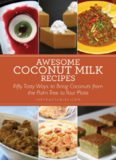 Awesome Coconut Milk Recipes  Tasty Ways to Bring Coconuts from the Palm Tree to Your Plate