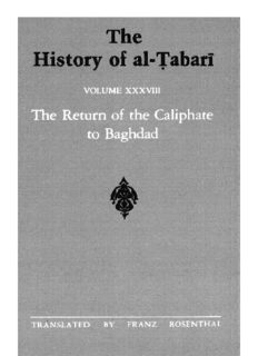The History of al-Tabari Vol. 38: The Return of the Caliphate to Baghdad: The Caliphates of al-Mu'tadid, al-Muktafi and al-Muqtadir A.D. 892-915/A.H. 279-302