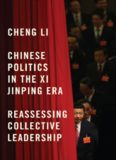 Chinese Politics in the Xi Jinping Era Reassessing Collective Leadership