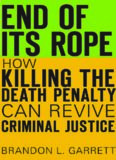 End of Its Rope: How Killing the Death Penalty Can Revive Criminal Justice