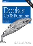 Docker: Up & Running: Shipping Reliable Containers in Production