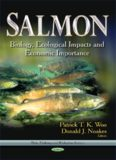 Salmon: Biology, Ecological Impacts and Economic Importance
