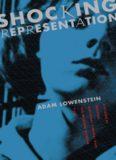 Shocking Representation: Historical Trauma, National Cinema, and the Modern Horror Film (Film