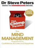 Chimp Paradox: How Our Impulses and Emotions Can Determine Success and Happiness and How We Can
