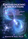 Entheogenic Liberation: Unraveling the Enigma of Nonduality with 5-Meo-Dmt Energetic Therapy