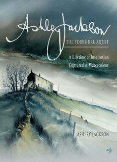 Ashley Jackson: The Yorkshire Artist: A Lifetime of Inspiration Captured in Watercolour